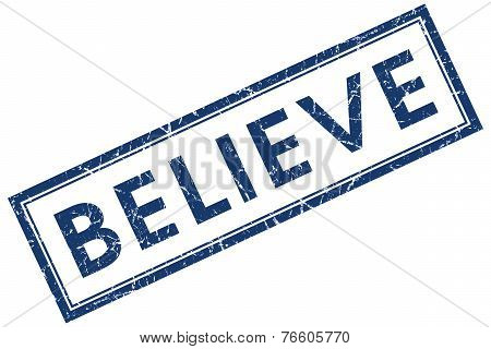Believe Blue Square Stamp Isolated On White Background