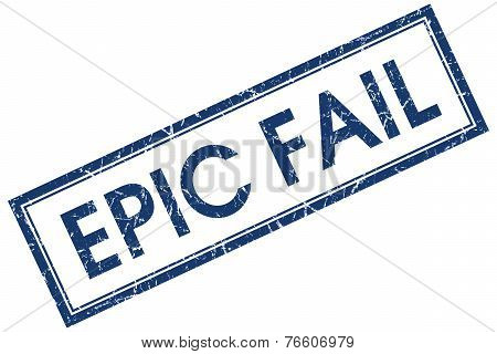 Epic Fail Blue Square Stamp Isolated On White Background