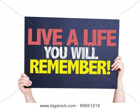 Live a Life You Will Remember card isolated on white