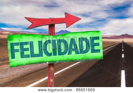 Happiness (in Portuguese) sign with road background