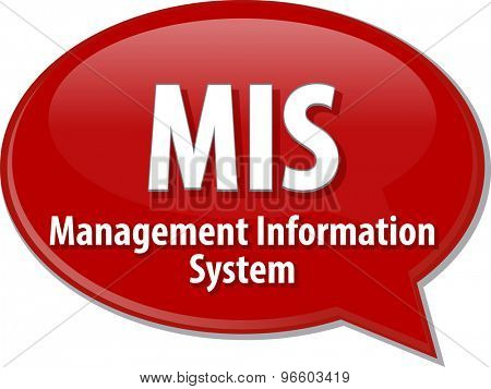 Speech bubble illustration of information technology acronym abbreviation term definition MIS Management Information System