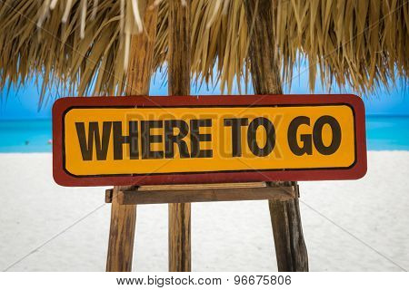 Where To Go sign with beach background
