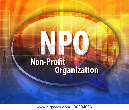 word speech bubble illustration of business acronym term NPO Non-Profit Organization