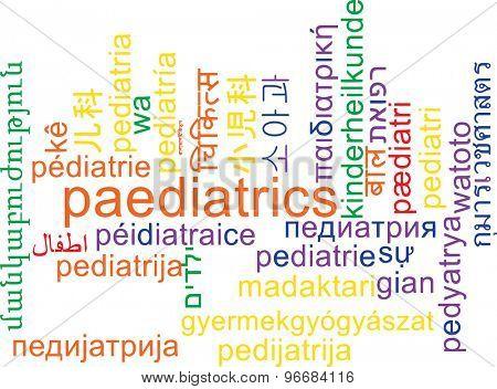 Background concept wordcloud multilanguage international many language illustration of padiatrics