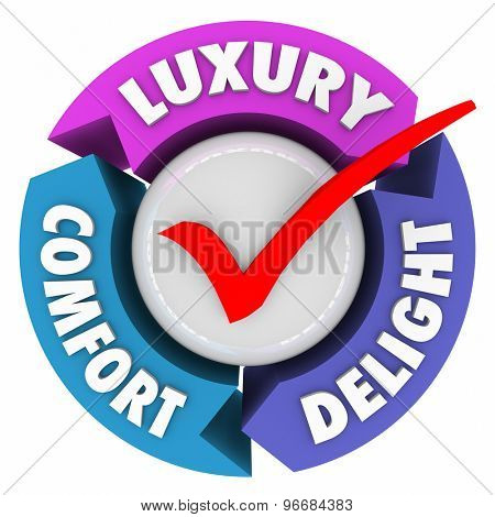 Luxury Comfort and Delight arrows and check mark to illustrate a product, service or amenities that are lush, fancy, expensive or exclusive