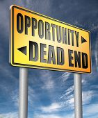 opportunity or dead end with no future find a better choice for business way or road towards success poster