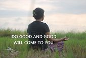 Inspirational Quote-do Good And Good Will Come To You. A Woman Sitting Doing Morning Meditation At S poster