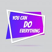 Speech Bubble With Phrase You Can Do Anything. Motivational And Inspirational Quote. Vector Typograp poster