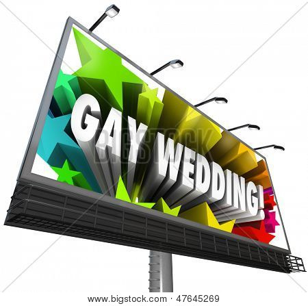 The words Gay Wedding surrounded by stars on a billboard to announce the marriage of a homosexual, same-sex couple, either two men or two women