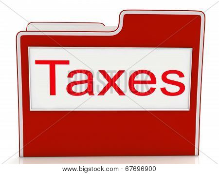 Taxes File Means Duties Duty And Taxpayer