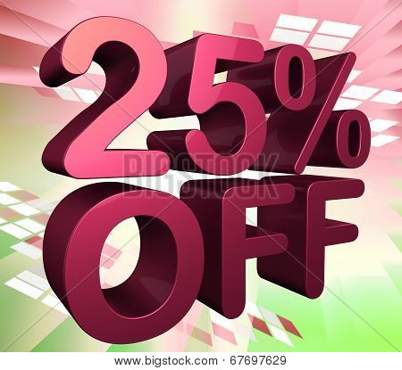 Twenty Five Percent Indicates 25% Off And Cheap
