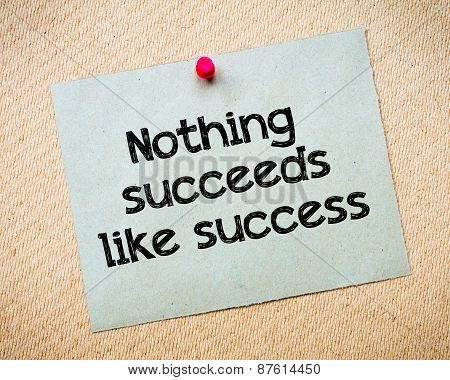 Nothing Succeeds Like Success