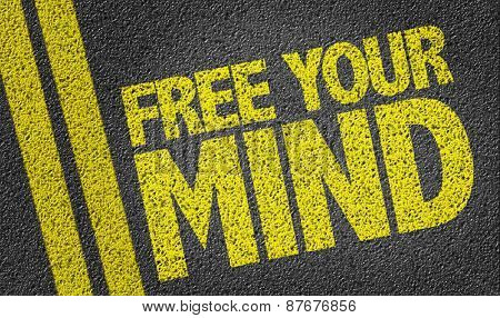 Free Your Mind written on the road