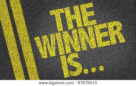 The Winner Is... written on the road