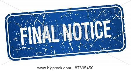 Final Notice Blue Square Grunge Textured Isolated Stamp