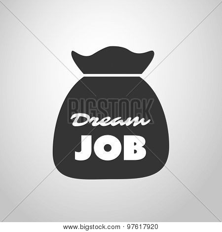 Dream Job - Inspirational Quote, Slogan, Saying - Black and White Success and Achievement Concept Illustration with Money Bag