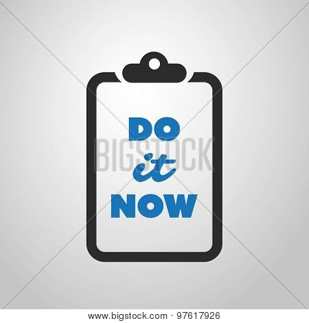 Do It Now - Inspirational Quote, Slogan, Saying - Simple Abstract Success Concept Design, Illustration with Label on a Notepad