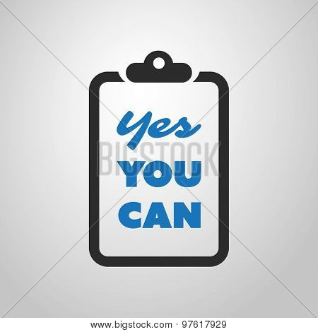 Yes You Can - Inspirational Quote, Slogan, Saying - Success Concept Illustration with Notepad