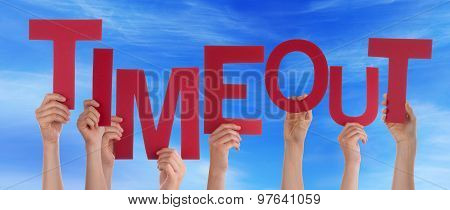 Many People Hands Holding Red Word Timeout Blue Sky