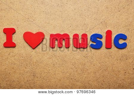 I Love Music Word Made Of Colorful Magnets