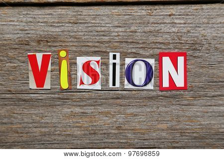 The Word Vision In Cut Out Magazine Letters