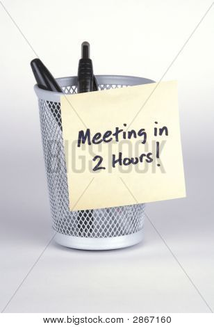 Meeting In 2 Hours! Note