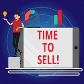 Writing Note Showing Time To Sell. Business Photo Showcasing Right Moment For Selling A Property Bus poster