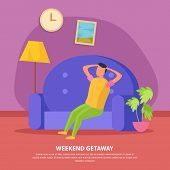 Flat Lazy Weekends People Composition With Weekend Getaway Description And Man Sit On The Couch Vect poster