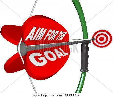 A red arrow with the words Aim for the Goal and aiming at a red target bulls-eye to symbolize competing to win a challenge and accomplish a mission