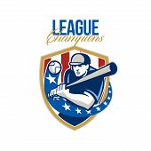 image of hitter  - Illustration of a american baseball player batter hitter holding bat batting set inside crest shield shape with stars and stripes done in retro style with words League Champions - JPG