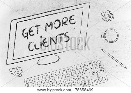 Get More Clients Text On Computer Screen, Desk With Keyboard And Coffee