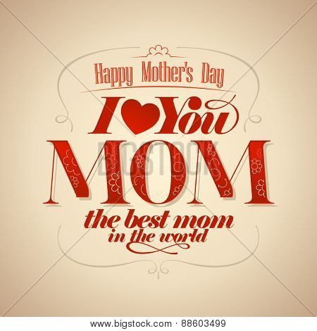 I love you Mom, Mothers's Day typographical card.