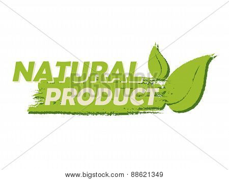 Natural Product With Leaf Sign, Green Drawn Label