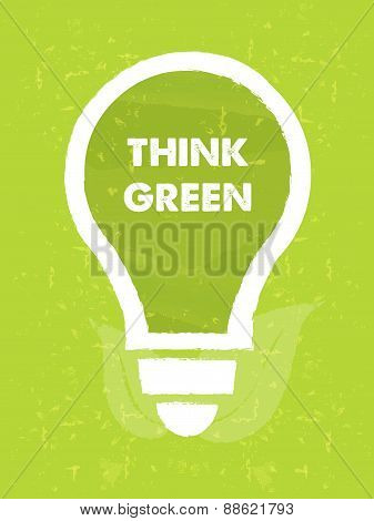 Think Green In Bulb Symbol With Leaf Sign Over Green Grunge Background
