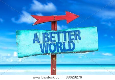 A Better World sign with beach background