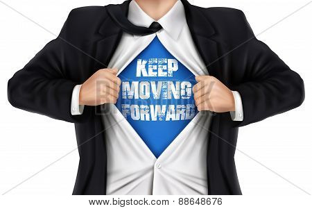 Businessman Showing Keep Moving Forward Words Underneath His Shirt