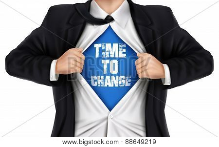 Businessman Showing Time To Change Words Underneath His Shirt