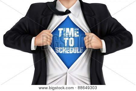 Businessman Showing Time To Schedule Words Underneath His Shirt