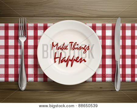 Make Things Happen Written By Ketchup On A Plate