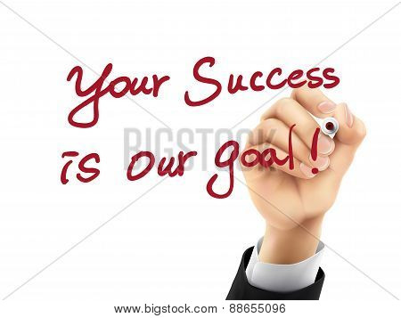 Your Success Is Our Goal Written By 3D Hand