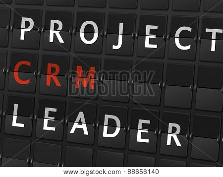 Project Crm Leader Words On Airport Board
