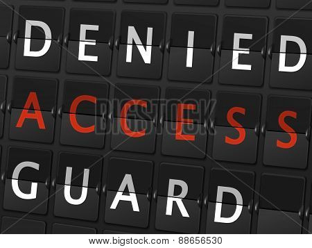 Denied Access Guard Words On Airport Board