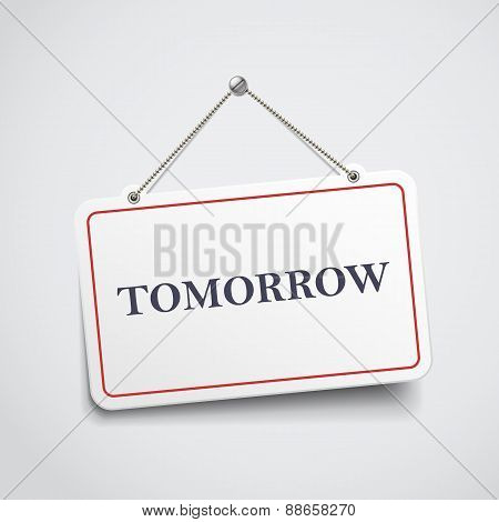Tomorrow Hanging Sign