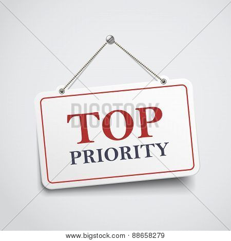 Top Priority Hanging Sign
