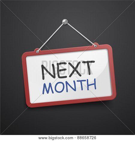 Next Month Hanging Sign