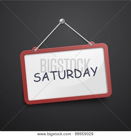 Saturday Hanging Sign