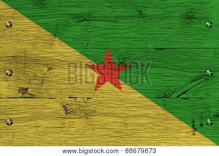 French Guiana National Flag Painted Old Oak Wood Fastened