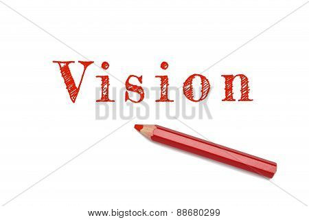 Vision Text Sketch Red Pencil