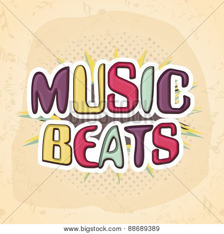 Colorful text Music Beats on vintage background, can be used as poster, banner or flyer design.