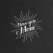 picture of i love you mom  - vector typographic illustration of handwritten I Llove You Mom retro label with light rays - JPG